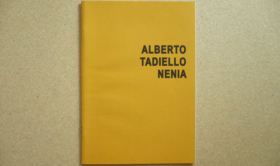 Alberto Tadiello, Nenia, 20 pp., 15 x 21 cm, International museum and library of music, Bologna, 2016
